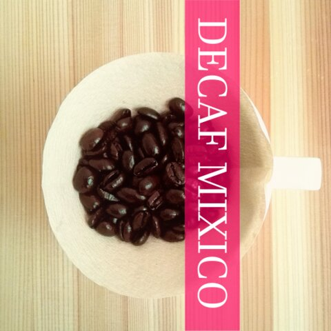 自家焙煎コーヒー豆◆カフェインレス メキシコ無農薬◆煎り加減が選べます♪