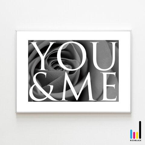 バラ YOU & ME モノクロ アート ポスター A4 ローズ 薔薇 タイポグラフィー  文字 LOVE 名言 写真 北欧 北欧風 北欧インテリア 雑貨 プリザ シンプル モノトーン インテリア
